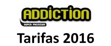 Tarifas Addiction 2016